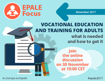EPALE - Online Discussion - VET for adults – what is needed and how to get it